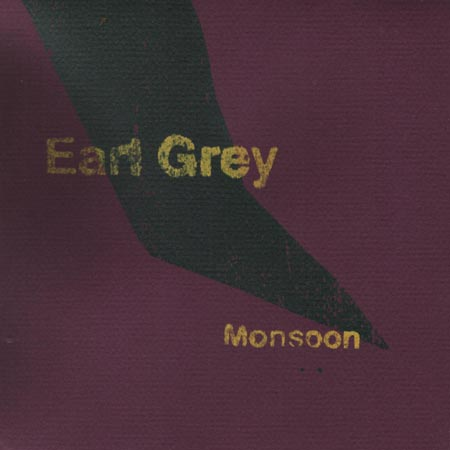 Earl Grey Monsoon 7""