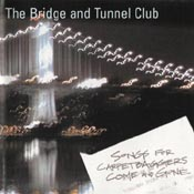 "Bridge and Tunnel Club ""Songs for Carpetbaggers Come and Gone"""
